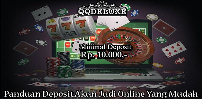 Panduan Deposit Akun Judi Online Yang Mudah
