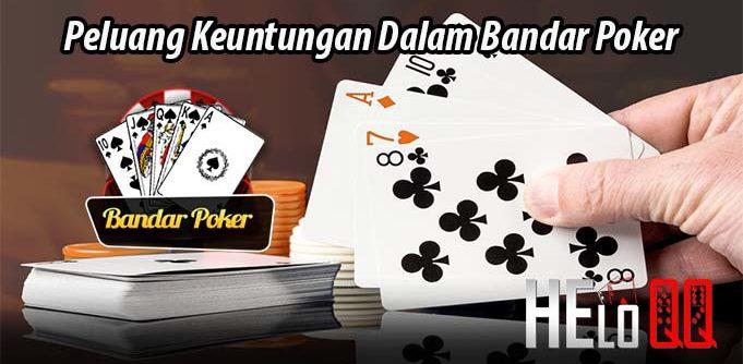 Peluang Keuntungan Dalam Bandar Poker